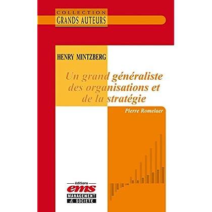 Henry Mintzberg - Un grand généraliste des organisations et de la stratégie (Les Grands Auteurs)