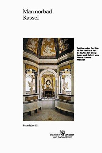 Marmorbad Kassel: Spatbarocker Pavillon in Der Karlsaue Mit Bedeutenden Skulpturen Und Reliefs Von Pierre Etienne Monnot (Broschuren Historischer Baudenkmaler) por Jens Ludwig Burk