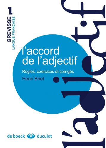 L'accord de l'adjectif : Règles, exercices et corrigés par Henri Briet