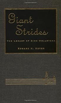 Giant Strides:  The Legacy of Dick Wellstood by [Meyer, Edward N.]