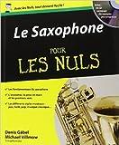 le saxophone pour les nuls de denis gabel michael villmov 1 d?cembre 2011