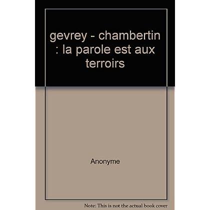 Gevrey-Chambertin : la parole est aux terroirs