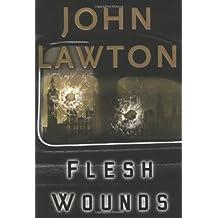 Flesh Wounds by John Lawton (2005-02-18)