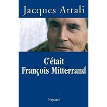C'était François Mitterrand (Documents)