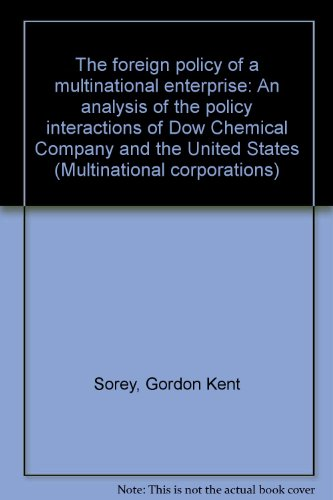 the-foreign-policy-of-a-multinational-enterprise-an-analysis-of-the-policy-interactions-of-dow-chemi