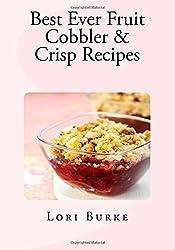 Best Ever Fruit Cobbler & Crisp Recipes (Best Ever Recipes Series) by Lori Burke (2012-12-26)