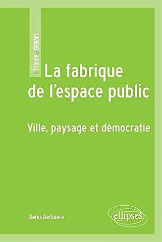 La Fabrique de l'Espace Public Ville Paysage et