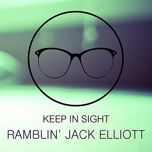 Keep In Sight - Ramblin Jack Elliot