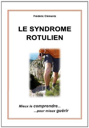 Le syndrome rotulien : Mieux le comprendre... pour mieux guérir ! par Frédéric Clementz