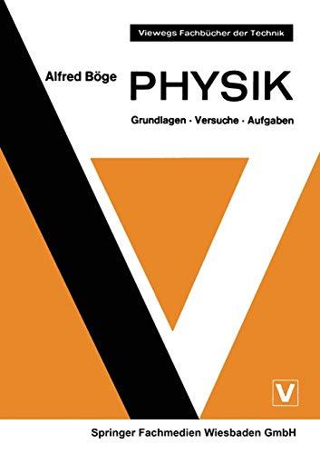 Physik: Grundlagen · Versuche · Aufgaben (Viewegs Fachbücher der Technik)