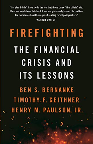 Firefighting: The Financial Crisis and its Lessons (English ...
