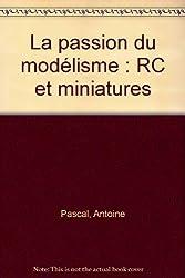 La passion du modélisme : RC et miniatures