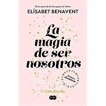 La magia de ser nosotros (BEST SELLER, Band 26200)