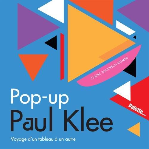 Pop-up Paul Klee : Voyage d'un tableau à un autre par Claire Zucchelli-Romer