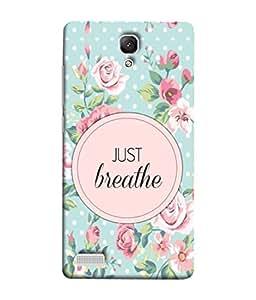 99Sublimation Designer Back Case Cover For Xiaomi Redmi Note :: Xiaomi Redmi Note 4G :: Xiaomi Redmi Note Prime Just Breathe Design