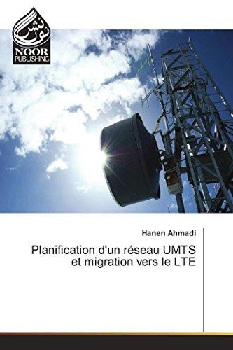 Planification d'un réseau UMTS et migration vers le LTE par Hanen Ahmadi