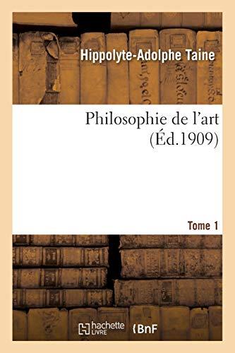 Philosophie de l'art. T. 1 par Hippolyte-Adolphe Taine