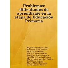 Problemas/dificultades De Aprendizaje En La Etapa De Educacion Primaria