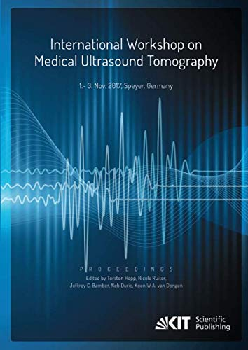 Proceedings of the International Workshop on Medical Ultrasound Tomography: 1.- 3. Nov. 2017, Speyer, Germany - Neb Kit