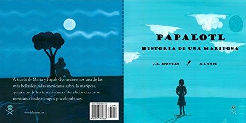 Papalotl: Historia de una mariposa (Cuentos mexicanos para volar n 1)