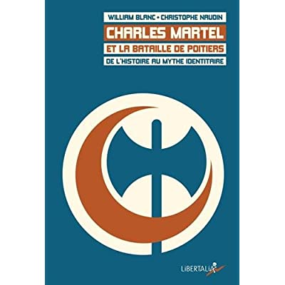 Charles Martel et la bataille de Poitiers : De l'histoire au mythe identitaire
