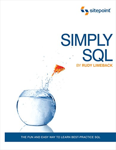 Simply SQL: The Fun and Easy Way to Learn Best-Practice SQL di Rudy Limeback