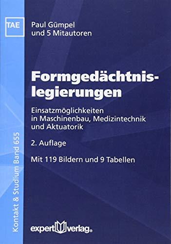Formgedächtnislegierungen: Einsatzmöglichkeiten in Maschinenbau, Medizintechnik und Aktuatorik (Kontakt & Studium)