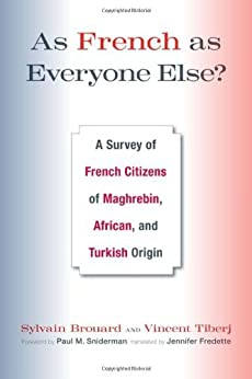 As French as Everyone Else?: A Survey of French Citizens of Maghrebin, African, and Turkish Origin par [Brouard, Sylvain]
