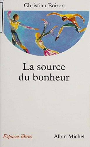 La Source du bonheur (Espaces libres) par Christian Boiron