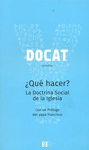 Docat, ¿Que Hacer?. La Doctrina Social De La Iglesia (YOUCAT) por ARND KUPPERS