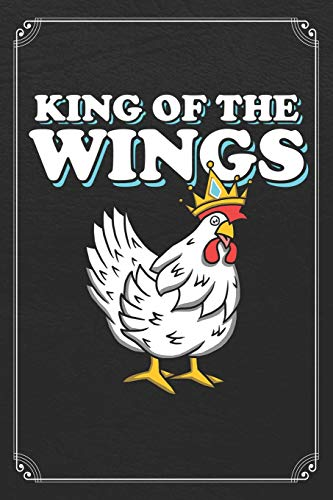 King Wing (King Of The Wings: Chicken 120 Page Blank Line Journal Notebook)