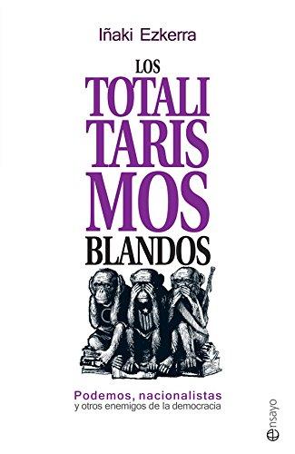 Los totalitarismos blandos (Ensayo)