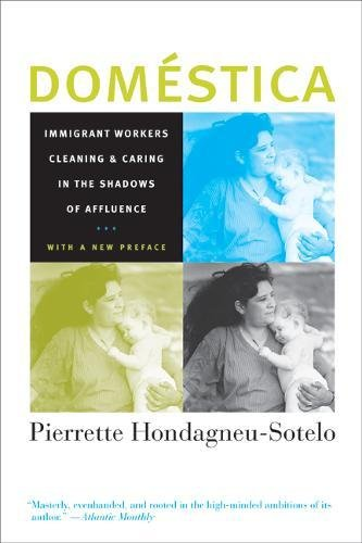 Domestica: Immigrant Workers Cleaning and Caring in the Shadows of Affluence, With a New Preface