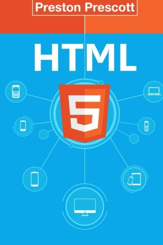 HTML 5: Discover How To Create HTML 5 Web Pages With Ease: Discover How To Create HTML 5 Web Pages With Ease: Volume 1 (HTML5 CSS3 JavaScript)