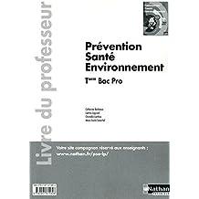 Prévention Santé Environnement Tle Bac Pro by Catherine Barbeaux (2011-07-05)