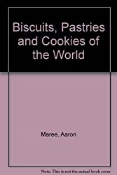 Biscuits, Pastries and Cookies of the World
