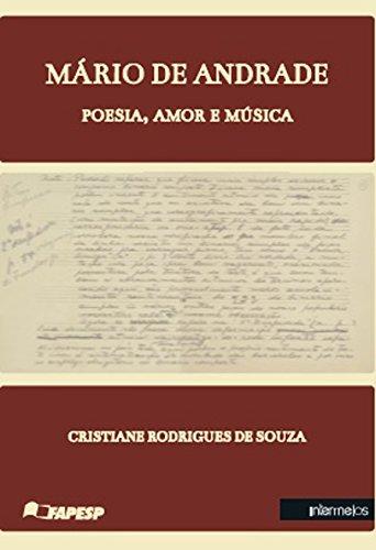 Mrio de Andrade. Poesia, Amor e Msica