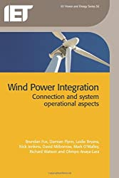 Wind Power Integration [Ressource Lectronique]: Connection and System Operational Aspects (Iet Power and Energy)
