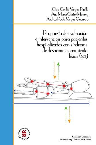 Descargar Libro Propuesta de evaluación e intervención para pacientes hospitalizados con síndrome de desacondicionamiento físico (SDF) (Lecciones Escuela de Medicina y Ciencias de la Salud) de Varios Autores