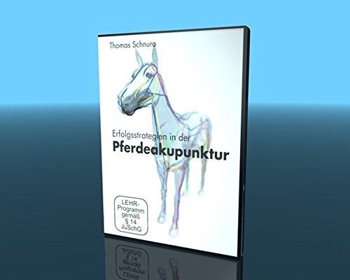 Erfolgsstrategien in der Pferdeakupunktur - Thomas Schnura