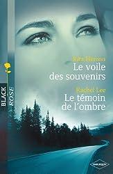 Le voile des souvenirs - Le témoin de l'ombre (Harlequin Black Rose)