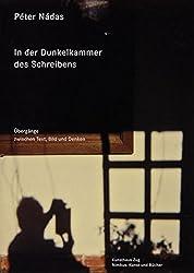In der Dunkelkammer des Schreibens: Übergänge zwischen Text, Bild und Denken