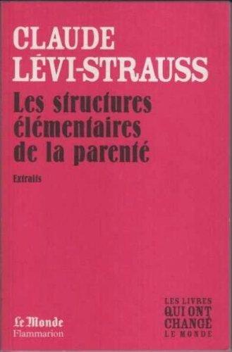 Les structures élémentaires de la parenté (Extraits) par Claude Lévi-Strauss
