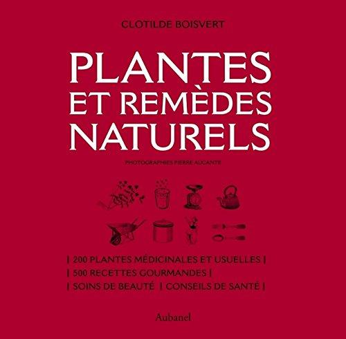 Plantes et remèdes naturels par Clotilde Boisvert