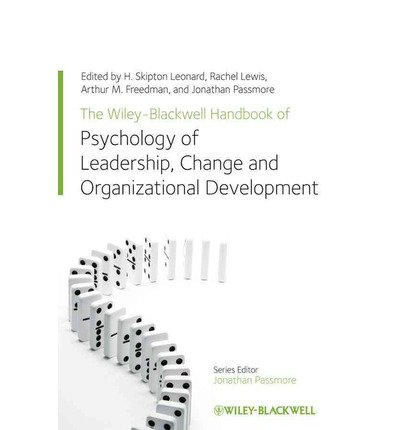 [(The Wiley-Blackwell Handbook of the Psychology of Leadership, Change and Organizational Development )] [Author: H. Skipton Leonard] [May-2013]