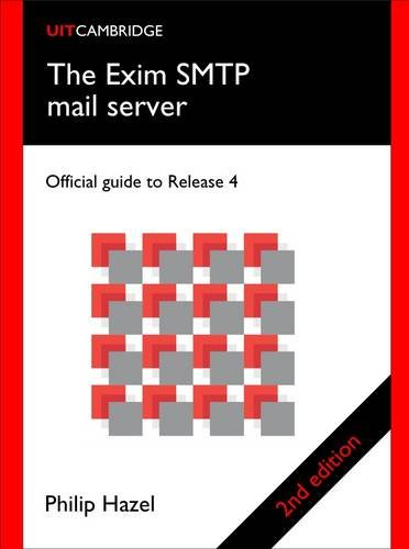 The Exim SMTP Mail Server: Official Guide to Release 4: Official Guide for Release 4 - Cambridge-server