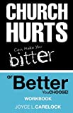 Church Hurts Can Make You Bitter or Better: You Choose!