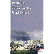 Versailles après les rois