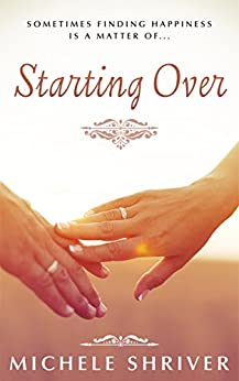 Starting Over (Love in New England Book 2) by [Shriver, Michele]