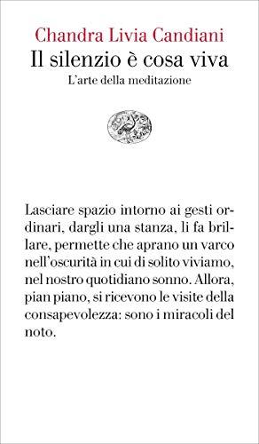 Il silenzio è cosa viva: L'arte della meditazione (Vele Vol. 143)
